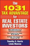 The 1031 Tax Advantage for Real Estate Investors, Harris, Timothy S. and Monroe, Linda, 0071478965