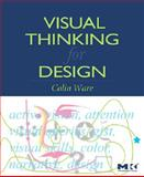 Visual Thinking : For Design, Ware, Colin, 0123708966