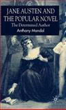 Jane Austen and the Popular Novel : The Determined Author, Mandal, Anthony, 0230008968