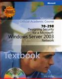Designing Security for a Microsoft Windows Server¿ 2003 Network (70-298), Microsoft Official Academic Course Staff, 0470068965