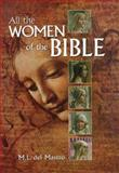 All the Women of the Bible, M. L. del Mastro, 0785818960