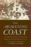 The Awakening Coast : An Anthology of Moravian Writings from Mosquitia and Eastern Nicaragua, 1849-1899, Offen, Karl and Rugeley, Terry, 0803248962