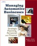 Managing Automotive Businesses : Strategic Planning, Personnel and Finances, Garner, C. William and Garner, Ronald A., 1401898963