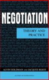 Negotiation : Theory and Practice, Goldman, Alvin L. and Rojot, Jacques, 9041188967