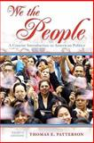We the People : A Concise Introduction to American Politics, Patterson, Thomas E., 0073378968