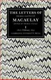 The Letters of Thomas Babington MacAulay Vol. 1 : 1807-February 1831, Macaulay, Thomas Babington, 0521088968