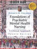 Foundations of Psychiatric Mental Health Nursing - Pageburst e-Book on VitalSource (Retail Access Card) : A Clinical Approach, Varcarolis, Elizabeth M., 0721688969