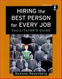 Hiring the Best Person for Every Job : Facilitator's Guide Package, Rosenberg, DeAnne, 0787958964
