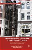 Reconsidering Canadian Curriculum Studies : Provoking Historical, Present, and Future Perspectives, , 1137008962