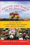 Around the World in 80 Dinners, Bill Jamison and Cheryl Alters Jamison, 0060878967