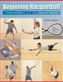 Beginning Racquetball, Norton, Cheryl and Bryant, James E., 0534568963