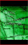 Forensic Evidence : Science and the Criminal Law, Kiely, Terrence F., 0849318963