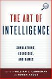 Art of Intelligence : Simulations, Exercises, and Games, Arcos, Rubén, 1442228962