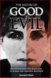 The Nature of Good and Evil : Understanding the Many Acts of Moral and Immoral Behavior, Oliner, Samuel P., 1557788960