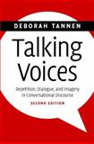 Talking Voices : Repetition, Dialogue, and Imagery in Conversational Discourse, Tannen, Deborah, 0521688965
