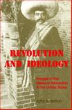 Revolution and Ideology : Images of the Mexican Revolution in the United States, Britton, John, 0813118964