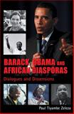Barack Obama and African Diasporas : Dialogues and Dissensions, Zeleza, Paul Tiyambe, 0821418963