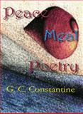 Peace Meal Poetry, Constantine, G. C., 0982658966