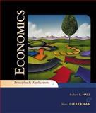 Economics : Principles and Applications, Hall, Robert E. and Lieberman, Marc, 1439038961