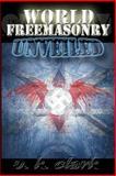 World Freemasonry Unveiled, V. K. Clark, 1482748967
