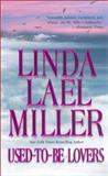 Used-to-Be Lovers, Linda Lael Miller, 1551668963