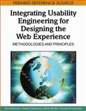 Integrating Usability Engineering for Designing the Web Experience : Methodologies and Principles, Tasos Spiliotopoulos, 1605668966