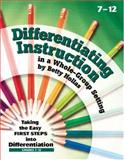 Differentiating Instruction in a Whole-Group Setting : Taking the Easy First Steps into Differentiation, Grades 7-12, Hollas, Betty, 1884548962