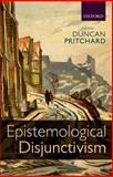 Epistemological Disjunctivism, Pritchard, Duncan, 0198708963