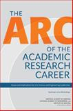 The Arc of the Academic Research Career : Issues and Implications for U. S. Science and Engineering Leadership: Summary of a Workshop, Committee on Science, Engineering, and Public Policy, 0309298962