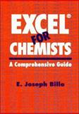 Excel for Chemists : A Comprehensive Guide, Billo, E. Joseph, 0471188964