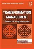 Transformation Management : Towards the Integral Enterprise, Lessem, Ronnie and Schieffer, Alexander, 0566088967