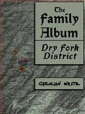 The Family Album : Dry Fork District, White, Carolyn, 0972678964