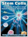 Stem Cells : Scientific Progress and Future Research Directions, National Institutes of Health, 1410218961