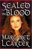 Sealed in Blood, Carter, Margaret L., 1592798969