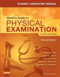 Student Laboratory Manual for Seidel's Guide to Physical Examination - Revised Reprint, Ball, Jane W. and Dains, Joyce E., 0323358969
