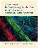 Interviewing in Action : Relationship, Process, and Change, Murphy, Bianca Cody and Dillon, Carolyn, 0534538967