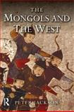 The Mongols and the West : 1221-1410, Jackson, Peter, 0582368960