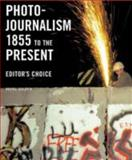 Photo-Journalism, 1855 to the Present, Reuel Golden, 0789208962