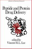 Peptide and Protein Drug Delivery, Lee, H. L. Vincent, 0824778960