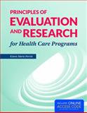 Principles of Evaluation and Research for Health Care Programs, Karen Marie Perrin, 1284038963