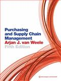 Purchasing and Supply Chain Management : Analysis, Strategy, Planning and Practice, van Weele, Arjan J., 1408018969