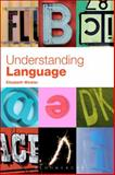 Understanding Language : A Basic Course in Linguistics, Winkler, Elizabeth, 144113896X