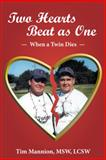 Two Hearts Beat As One: When a Twin Dies, Tim Mannion, 1458208966