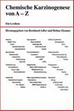 Chemische Karzinogenese von A-Z : Ein Lexikon, Adler, Bernhard and Ziesmer, Helma, 3527308962