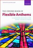 The Oxford Book of Flexible Anthems : A Complete Resource for Every Church Choir, , 0193358964