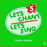 Let's Chant, Let's Sing, Level 4, Carolyn Graham, 0194348962