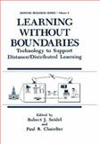 Learning Without Boundaries : Technology to Support Distance/Distributed Learning, , 0306448963