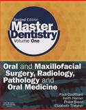 Master Dentistry Vol. 1 : Oral and Maxillofacial Surgery, Radiology, Pathology and Oral Medicine, Coulthard, Paul and Horner, Keith, 0443068968