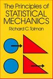 The Principles of Statistical Mechanics, Tolman, Richard C., 0486638960