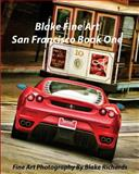 Blake Fine Art San Francisco Book One, Blake Richards, 1466358963